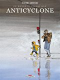 Anticyclone, (tome 2)