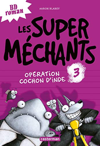 Super méchants, (tome 3) (Les)